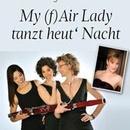 My (f)Air Lady tanzt heut' Nacht