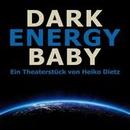 Dark Energy Baby