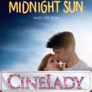 "CineLady Glam Preview: ""Midnight Sun"""