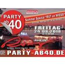 """PARTY AB40 - Kölns größte Ü40 Party !"""