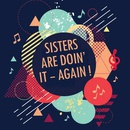 Sisters Are Doing It - Again!