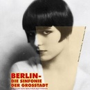 Berlin – Die Sinfonie der Großstadt mit Orchester