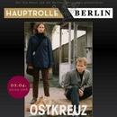"Hauptrolle Berlin ""Ostkreuz"""