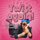 Let's Twist Again!
