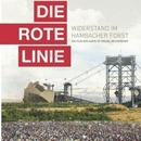 Die rote Linie - Vom Widerstand im Hambacher Forst