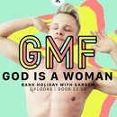 GMF - God Is A Woman