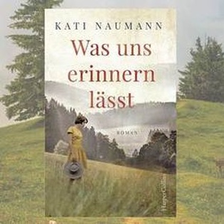 "Kati Naumann: ""Was uns erinnern lässt"""