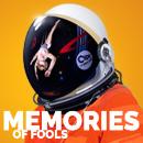 MEMORIES OF FOOLS