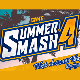 GWF Summer Smash 4