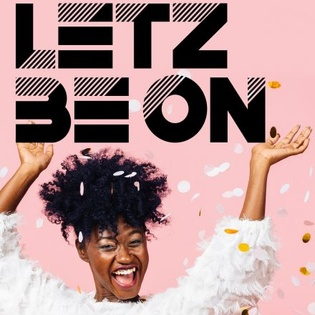Letz Be On