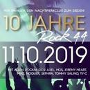 BIG PARTY! 10 JAHRE ROCK44 mit allen Rock44-DJS!