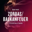 Zorbas / Balkanfeuer
