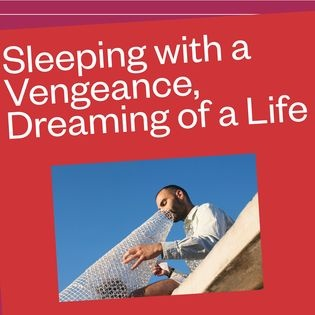 Sleeping with a Vengeance, Dreaming of a Life