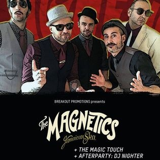 The Magnetics + The Magic Touch / DJs Afterparty