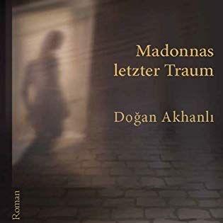 Doğan Akhanlı »Madonnas letzter Traum«