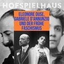 Elenora Duse, Gabriele D'Annunzio und der frühe Faschismus