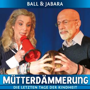 Ball & Jabara: Mütterdämmerung