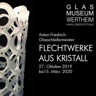 Ausstellung: Anton Friedrich – Glasschleifermeister