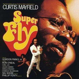 »Super Fly« von Curtis Mayfield