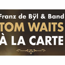 Tom Waits à la carte