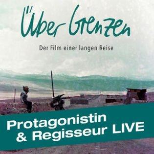 Über Grenzen: Protagonistin & Regisseur LIVE