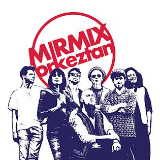 MirMix Orkeztan, Ensemble Polýnushka, DJ Interpaul & DAGVII