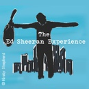 The Ed Sheeran Experience World Tour - The Ultimate Impersonator (Tribute)