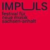 IMPULS-Festival für Neue Musik in Sachsen-Anhalt